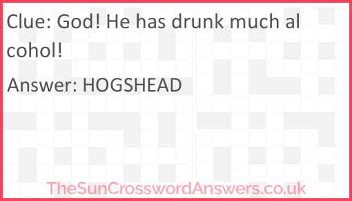 God! He has drunk much alcohol! Answer