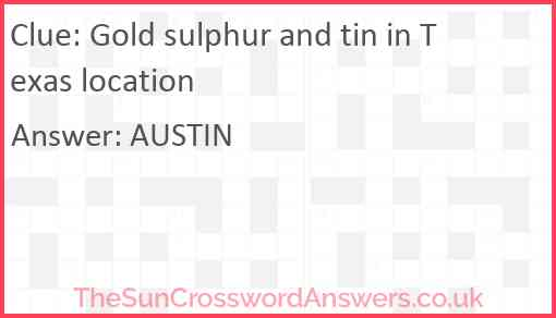 Gold sulphur and tin in Texas location Answer