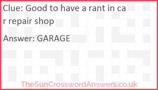 Good to have a rant in car repair shop Answer
