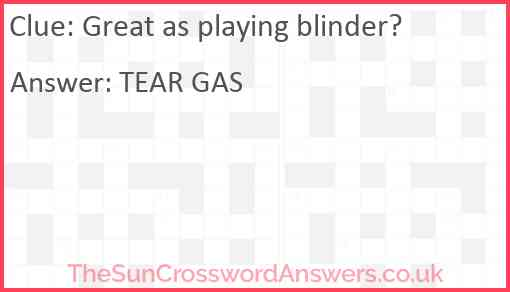 Great as playing blinder? Answer