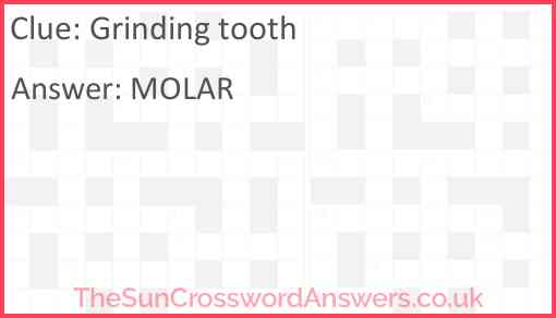 Grinding tooth Answer