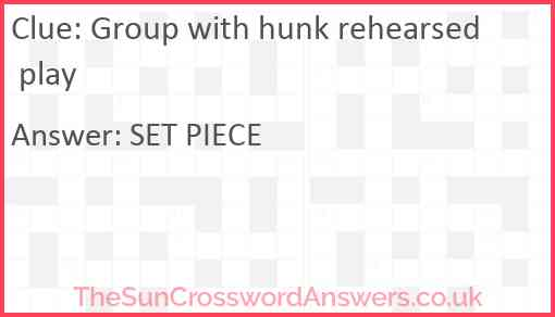 Group with hunk rehearsed play Answer