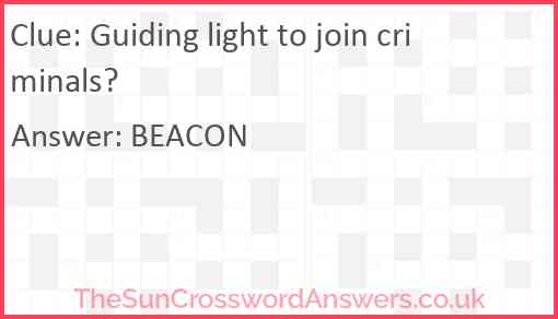Guiding light to join criminals? Answer