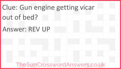 Gun engine getting vicar out of bed? Answer