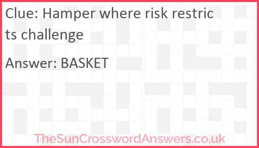 Hamper where risk restricts challenge Answer
