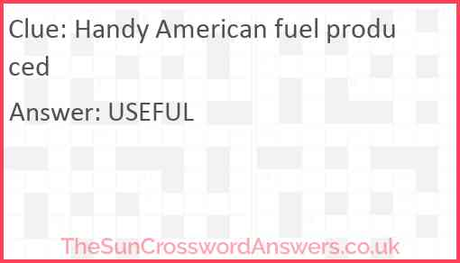 Handy American fuel produced Answer