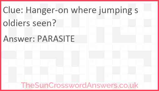 Hanger-on where jumping soldiers seen? Answer