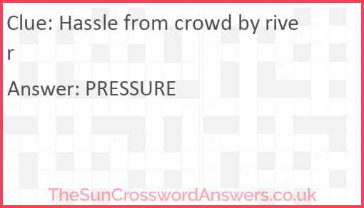 Hassle from crowd by river Answer
