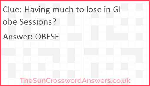 Having much to lose in Globe Sessions? Answer
