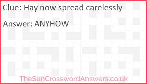Hay now spread carelessly Answer