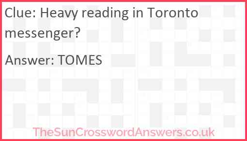 Heavy reading in Toronto messenger? Answer