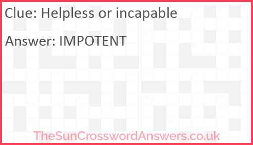 Helpless or incapable Answer