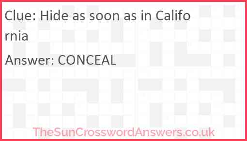 Hide as soon as in California Answer