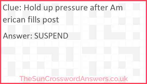 Hold up pressure after American fills post Answer