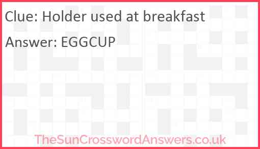 Holder used at breakfast Answer