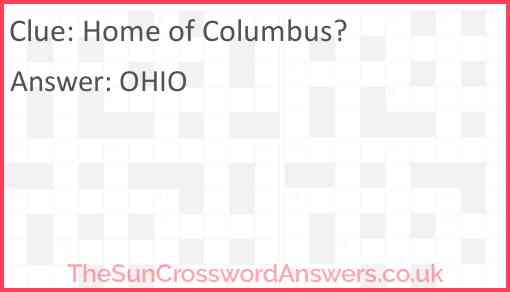Home of Columbus? Answer