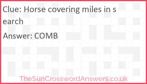 Horse covering miles in search Answer