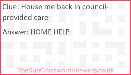 House me back in council-provided care Answer