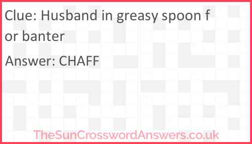 Husband in greasy spoon for banter Answer