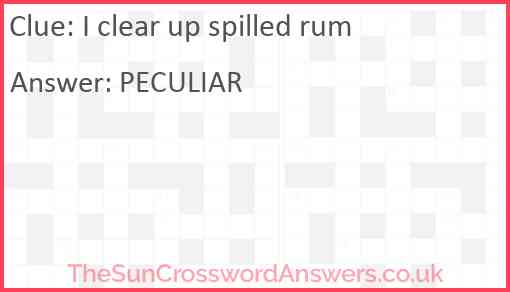 I clear up spilled rum Answer