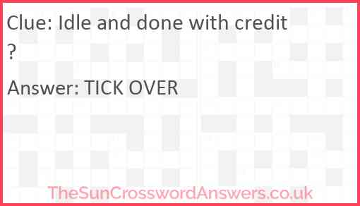 Idle and done with credit? Answer