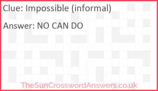 Impossible (informal) Answer
