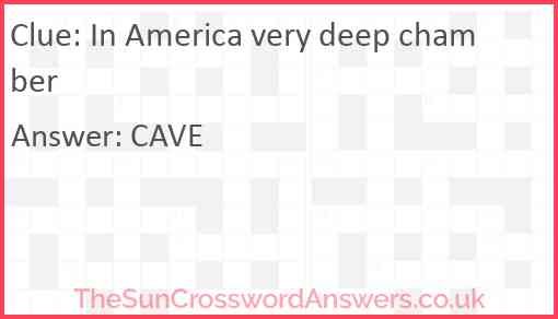 In America very deep chamber Answer