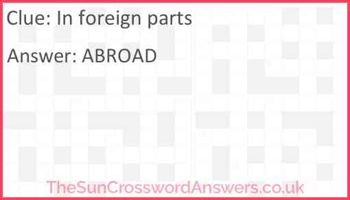 In foreign parts Answer