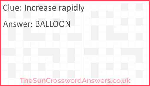 Increase rapidly Answer