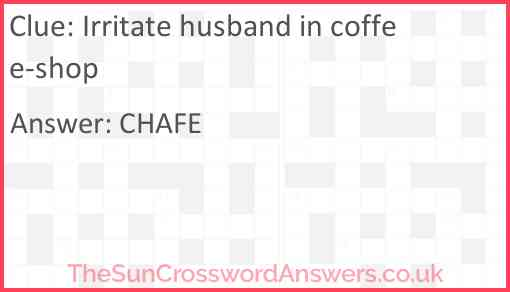 Irritate husband in coffee-shop Answer