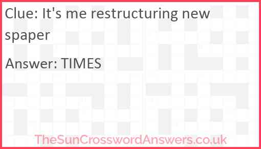 It's me restructuring newspaper Answer