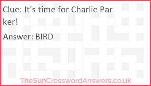 It's time for Charlie Parker! Answer