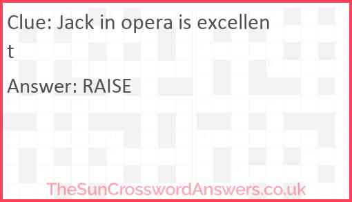 Jack in opera is excellent Answer