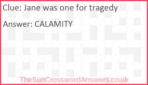 Jane was one for tragedy Answer