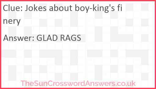 Jokes about boy-king's finery Answer