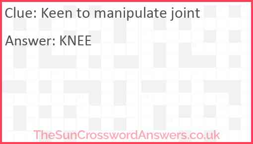 Keen to manipulate joint Answer