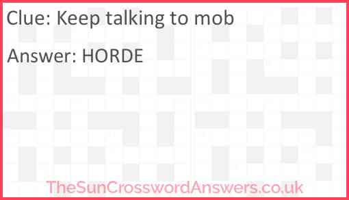 Keep talking to mob Answer