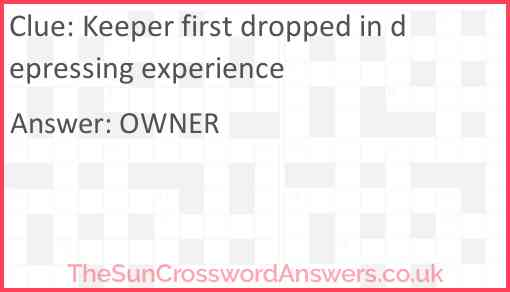 Keeper first dropped in depressing experience Answer