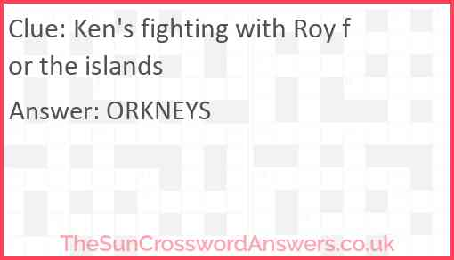 Ken's fighting with Roy for the islands Answer