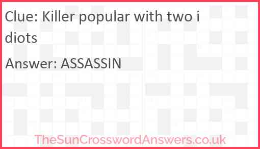 Killer popular with two idiots Answer