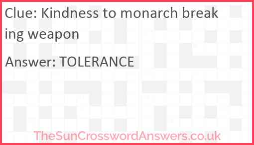 Kindness to monarch breaking weapon Answer