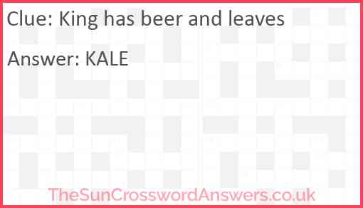 King has beer and leaves Answer