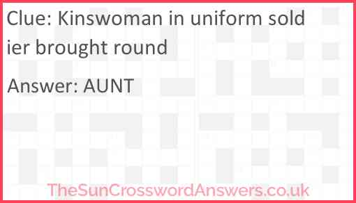 Kinswoman in uniform soldier brought round Answer