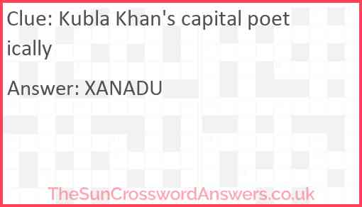 Kubla Khan's capital poetically Answer