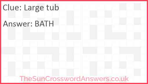 Large tub Answer