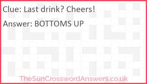 Last drink? Cheers! Answer