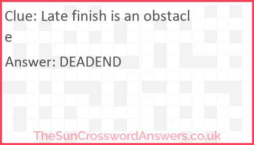 Late finish is an obstacle Answer