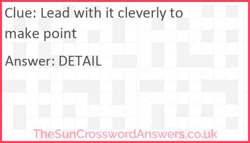 Lead with it cleverly to make point Answer