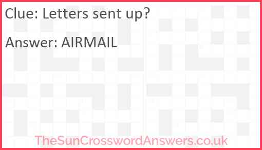 Letters sent up? Answer