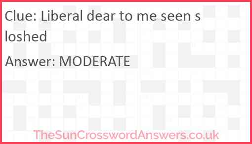 Liberal dear to me seen sloshed Answer